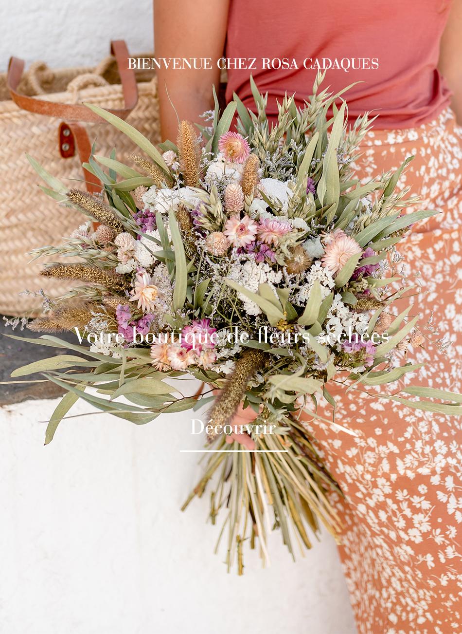 Bouquets fleurs séchées Rosa Cadaqués